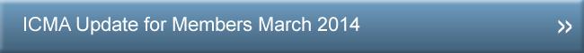 ICMA Update for Members February 2014