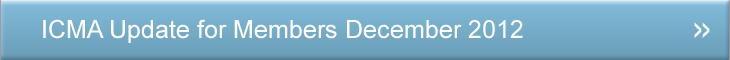 Members Update | ICMA Update for Members December 2012