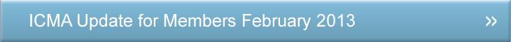 Members Update   ICMA Update for Members February 2013