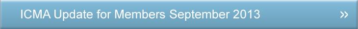Members Update   ICMA Update for Members September 2013