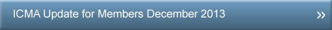 ICMA Update for Members December 2013