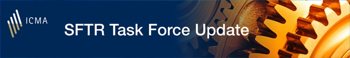 ICMA SFTR Task Force Update --- March 2019
